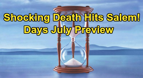 Days of Our Lives Spoilers: July Preview - Shocking Death Hits Salem - 4 Weddings, Surprise Pregnancy and a Funeral