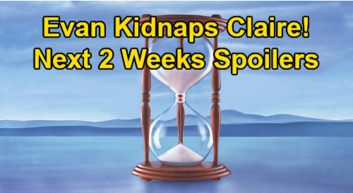 Days of Our Lives Spoilers Next 2 Weeks: Evan Kidnaps Claire – Allie's Henry Gift for Grandma Ava – Two Big Returns