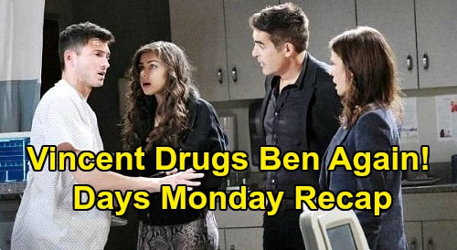 Days of Our Lives Spoilers Recap: Monday, August 10 - Vincent Drugs Ben - Allie Runs, Leaves Son to Nicole - Claire Staying In Salem