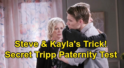 Days of Our Lives Spoilers: Steve & Kayla Score Secret Tripp DNA Samples – Paternity Test Behind Son's Back