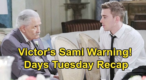 Days of Our Lives Spoilers: Tuesday, July 7 Recap - Victor Warns WilSon About Sami - Justin Stops Wedding - Steve's Leaving Salem