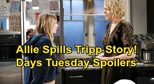 Days of Our Lives Spoilers: Tuesday, September 29 – Allie Tells Nicole Drunk London Tripp Story – Philip Arrest Blows Up Dinner