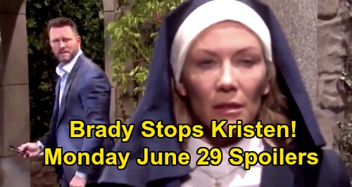 Days of Our Lives Spoilers Update: Monday, June 29 – Brady Stops Kristen from Fleeing – Valerie's Dating Bombshell – Lani's Scare