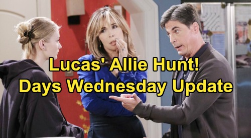 Days of Our Lives Spoilers Update: Wednesday, June 10 – Pregnant Allie's Request – Lucas' Daughter Hunt – Kayla Grills Steve
