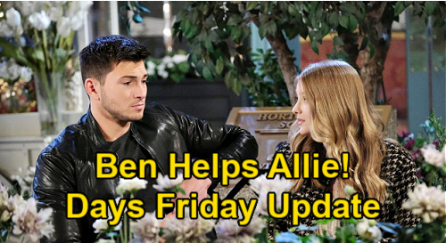 Days of Our Lives Spoilers Update: Friday, January 22 – Allie Gets Ben's Help – Abigail's Fury Over Half-Sister Gwen