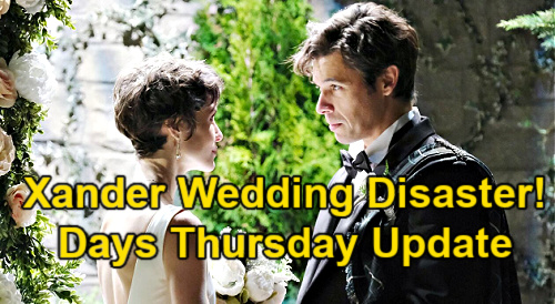 Days of Our Lives Spoilers Update: Thursday, March 18 – Xander's Wedding Day – Kristen Masquerades as Sarah – Ciara's Bad News