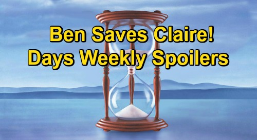 Days of Our Lives Spoilers: Week of January 4 – Ben Saves Claire - Charlie Exposed – Kristen's Chloe Fury – Eli & Lani Babies Gone
