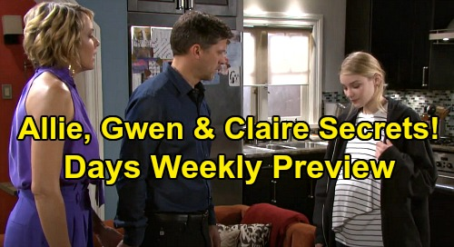 Days of Our Lives Spoilers: Week of June 8 Preview - Claire & Gwen Hide Huge Secrets - Allie Reveals Pregnancy To Eric & Nicole