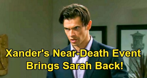 Days of Our Lives Spoilers: Will A Xander Near-Death Experience Brings Sarah Back - Only Way to Win Back True Love?