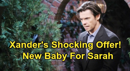 Days of Our Lives Spoilers: Xander Offers to Make Another Baby with Sarah, Be a Family Again?