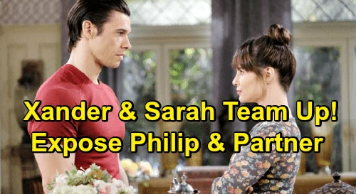 Days of Our Lives Spoilers: Xander & Sarah Team Up to Expose Philip & Mystery Partner – Couple Schemes Together for Takedown