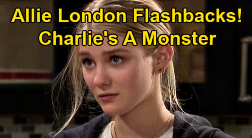 Days of Our Lives Spoilers: Charlie's a Monster in Allie's London Flashbacks – New Scenes Assure Exit, Ruin Character Beyond Repair