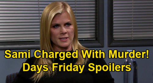 Days of Our Lives Spoilers: Friday, February 26 – Sami Charged with Charlie's Murder – Kristen's Ben & Ciara Dilemma