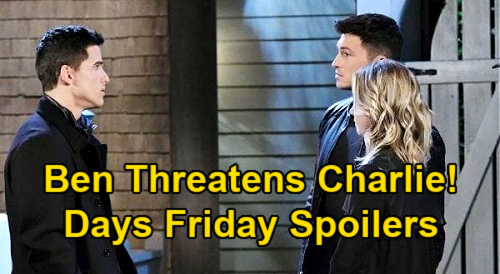 Days of Our Lives Spoilers: Friday, January 22 – Ben Threatens Charlie, Stops Claire Harassment – Gwen Tells Dad Jack Sob Story