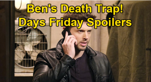 Days of Our Lives Spoilers: Friday, March 5 – Evan's Murder Trap for Ben – Gabi Explodes at Jake – Abigail Demands Gwen Confess