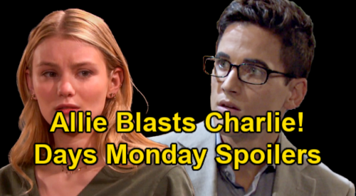 Days of Our Lives Spoilers: Monday, January 11 – Allie Blasts Charlie After Rafe's Interrogation – Chloe's Desperate Brady Plea