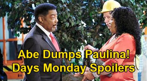 Days of Our Lives Spoilers: Monday, July 5 – Abe Stops Demolition, Splits With Paulina – Theo Spills Ciara Fiancée News