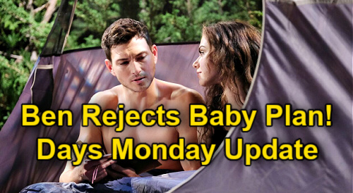 Days of Our Lives Spoilers: Monday, September 6 Update – Ben Rejects Ciara's Baby Plan – Steve Investigates Shady Calista