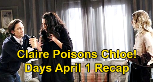 Days of Our Lives Spoilers: Thursday, April 1 Recap – Claire Poisons Chloe – Philip & Belle Married – Baby Stefano Goes Missing