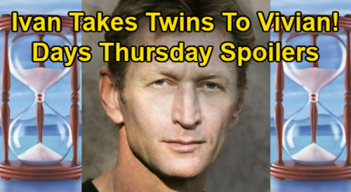 Days of Our Lives Spoilers: Thursday, January 14 – Ivan Takes Twins to Vivian – Crying Chad's Plea - Abigail Attacks Gwen