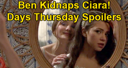 Days of Our Lives Spoilers: Thursday, July 22 – Claire's Bride Switch – Ben Kidnaps Ciara – Nicole Gives EJ Cheating Letter