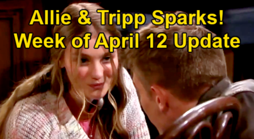 Days of Our Lives Spoilers: Week of April 12 Update – Allie & Tripp Sparks Fly – Philip's Flowers for Gabi – Chloe Touches Brady