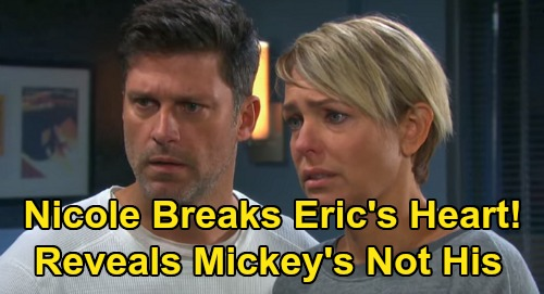 Days of Our Lives Spoilers: Nicole Learns Baby Swap Shocker – Forced to Break Eric's Heart, Reveals Mickey Isn't His Daughter?