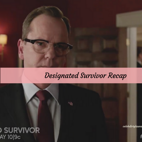 "Designated Survivor Recap 4/5/17: Season 1 Episode 15 ""One Hundred Days"""