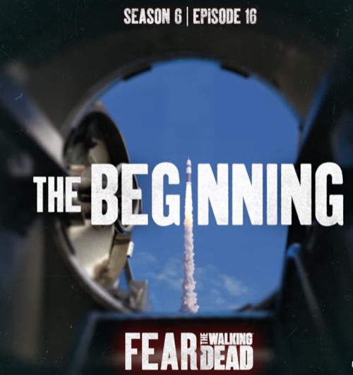 """Fear The Walking Dead Finale Recap 06/13/21: Season 6 Episode 16 """"The Beginning"""""""
