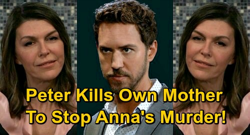 General Hospital Spoilers: Alex's Shocking Death – Peter Forced to Kill His Own Mother, Stops Anna's Murder?