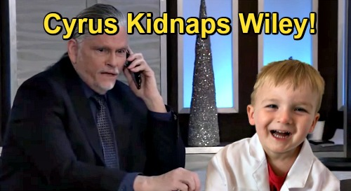 General Hospital Spoilers: Cyrus Retaliates by Kidnapping Wiley, Wants Hostage Trade – Mom for Carly's Beloved Grandson?