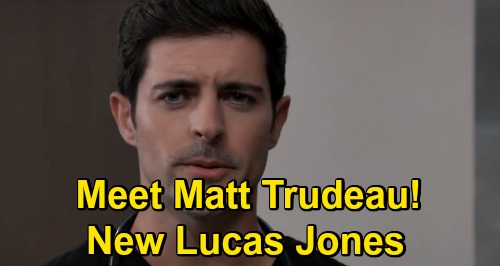 General Hospital Spoilers: Matt Trudeau Is the New Lucas Jones – Replaces Ryan Carnes, Major Recast News