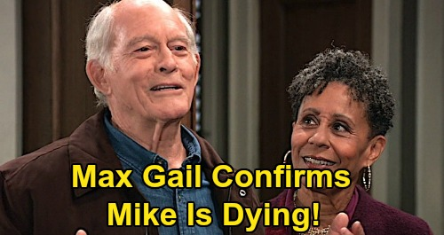 General Hospital Spoilers: Mike's Really Dying On New GH Episodes - Max Gail Shuts Down Miracle Cure Rumors