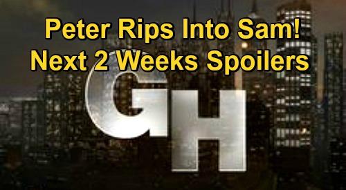 General Hospital Spoilers Next 2 Weeks: Peter Rips Into Sam - Ava In Dangerous Territory - Maxie's Risky Sasha Move