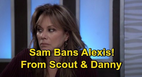 General Hospital Spoilers: Sam Bans Alexis from Scout & Danny – Tough Love Ultimatum, Sober Up or Get Out of Grandkids Life?