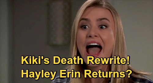 General Hospital Spoilers: Should GH Bring Kiki Back from the Dead – New Episodes Rewrite, Hayley Erin Character Returns Alive?