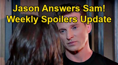 General Hospital Spoilers Update: Week of July 12 – Jason Answers Sam - Austin's Dad Drama – Brando Learns Sasha's Secret