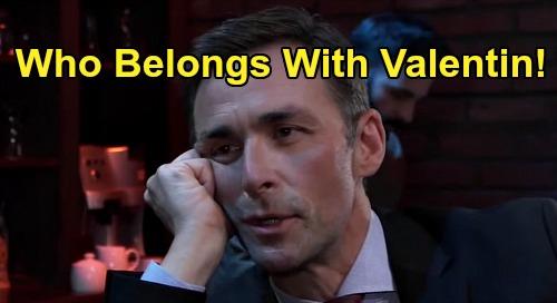 General Hospital Spoilers: Valentin & All His Women, Who Does He Really Belong With – Nina, Anna, Brook Lynn or Someone Else?