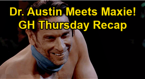 General Hospital Spoilers: Thursday, May 27 Recap – Roger Howarth Debuts as Austin, Hiker Doctor Delivers Maxie's Baby