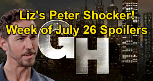 General Hospital Spoilers: Week of July 26 – Peter Bomb Rocks Liz – Sam & Shawn's Shooter Search – Monica's Chief of Staff Pick