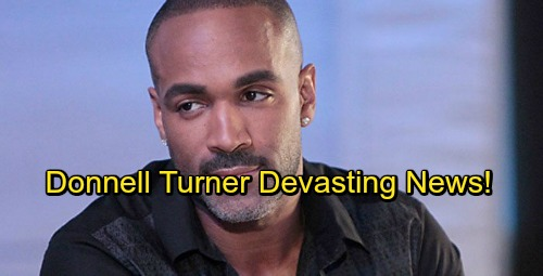General Hospital Spoilers: Donnell Turner Shares Devastating News