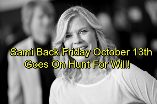Days of Our Lives Spoilers: Sami Hits Salem on Friday October 13 – Doubts Ben's Claims, Demands Proof Will's Alive