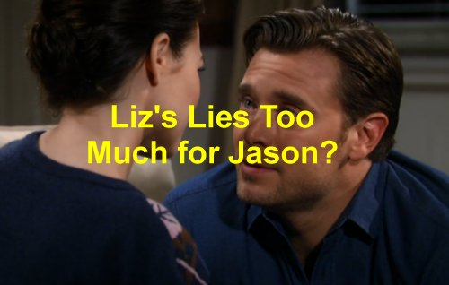 General Hospital (GH) Spoilers: Liz and Sam Fight Dirty - Lies and Tears – Who Deserves Jason?