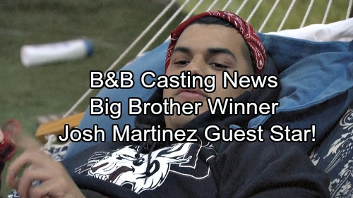 The Bold and the Beautiful Spoilers: Casting News – Big Brother 19 Winner Josh Martinez to Guest Star on CBS Soap