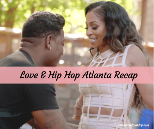 "Love & Hip Hop Atlanta Premiere Recap 3/6/17: Season 6 Episode 1 ""Who's Your Daddy"""