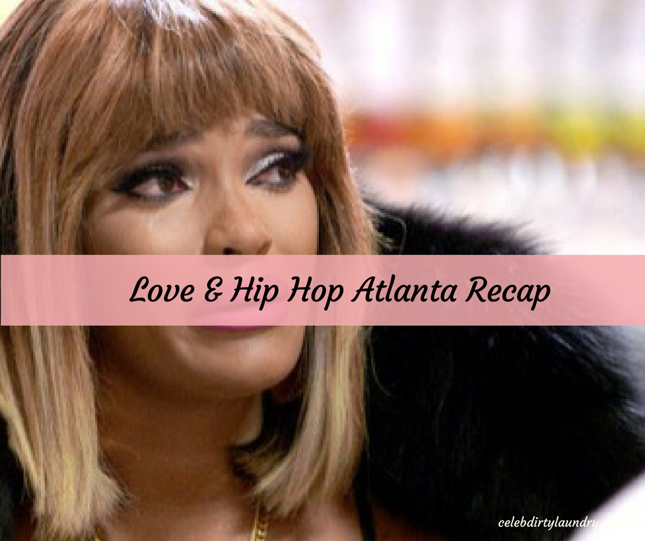 "Love & Hip Hop Atlanta Recap 3/13/17: Season 6 Episode 2 ""Family Matters"""