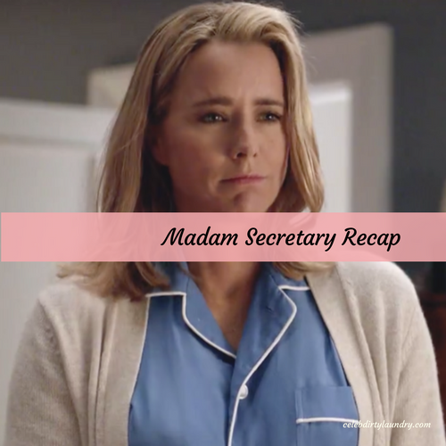 "Madam Secretary Recap 4/30/17: Season 3 Episode 20 ""Extraordinary Hazard"""