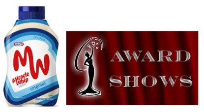 Miracle Whip & Award Shows - Love Them or Hate Them? They're here to stay!