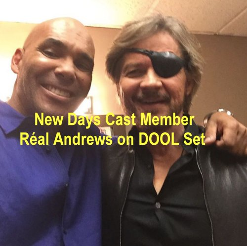 Days of Our Lives (DOOL) Spoilers: Réal Andrews Spotted On Set – General Hospital Alum Character Name, Storyline Secret