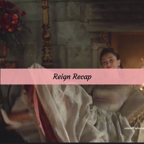 "Reign Recap 4/7/17: Season 4 Episode 8 ""Unchartered Waters"""
